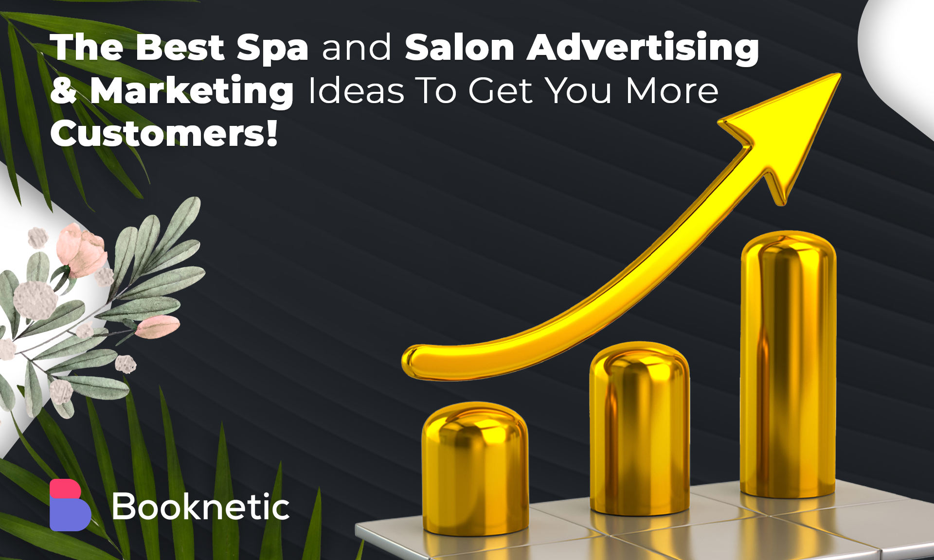 The Best Spa and Salon Advertising & Marketing Ideas To Get You More Customers
